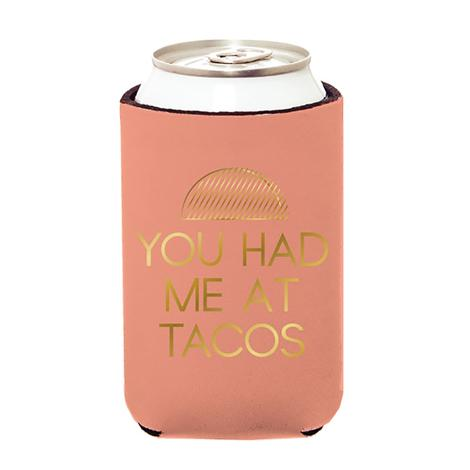 You Had Me At Tacos Pink Koozie