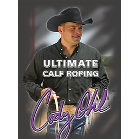 Cody Ohl Ultimate Calf Roping DVD
