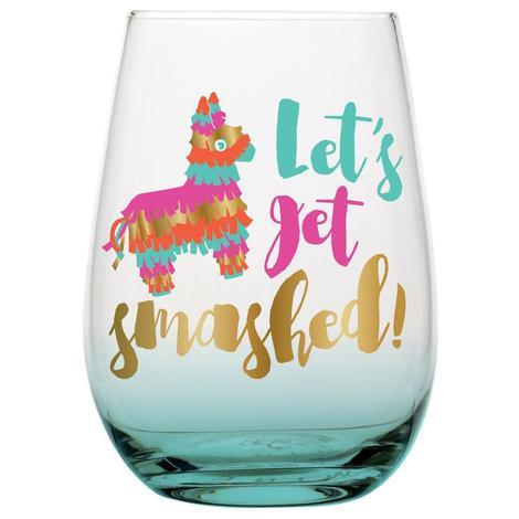 Let's Get Smashed Wine Glass