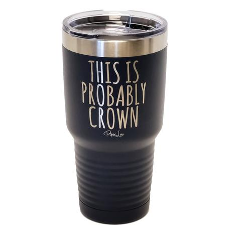 Piper Lou This is Probably Crown Navy Tumbler 30oz