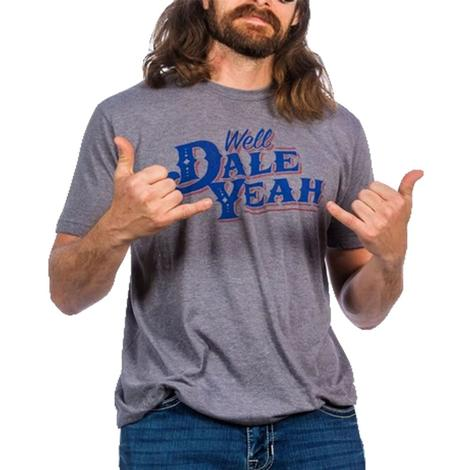 Dale Brisby Grey Well Dale Yeah Men's Tee