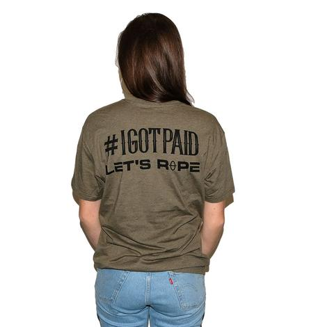 Let's Rope Olive Green I Got Paid Tee